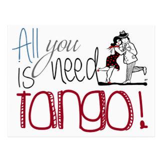 Postal Toda lo que usted necesita es cita del tango