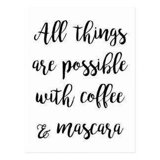 Postal Todas las cosas son posibles con café y rimel