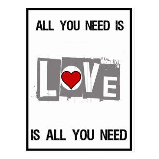 Postal Todo lo que usted necesita es amor es todo usted