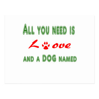Postal Todo lo que usted necesita es amor y un perro