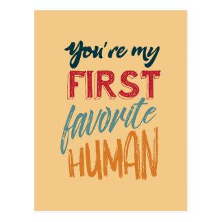 Postal Usted es mi primer ser humano preferido te amo,