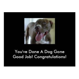 Postal ¡Usted ha hecho un buen trabajo ido perro!