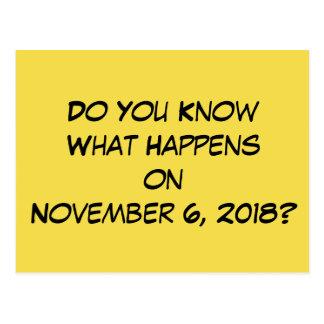 """Postal ¿""""Usted sabe qué sucede el 6 de noviembre de 2018?"""