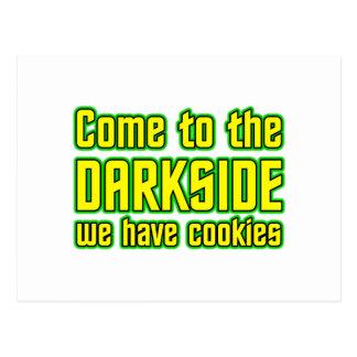 Postal Venido al Darkside tenemos galletas