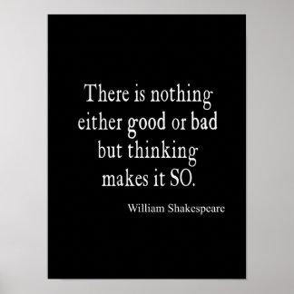 Póster Buena o mala de Shakespeare cita de pensamiento