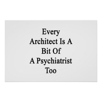 Póster Cada arquitecto es un pedazo de un psiquiatra