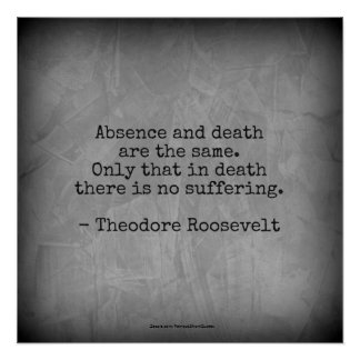 Póster Cita de Teddy Roosevelt - ausencia y muerte