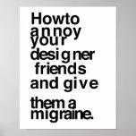 Póster Cómo molestar a sus amigos del diseñador
