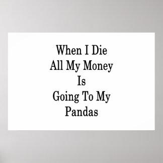 Póster Cuando muero todo el mi dinero va a mis pandas