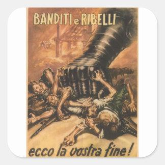 Poster de la propaganda de los bandidos pegatina cuadrada