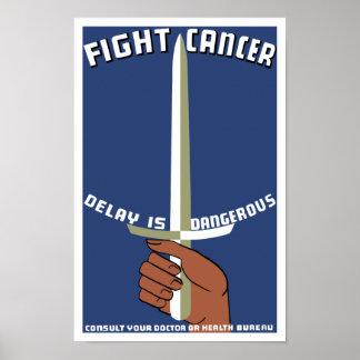 Póster El retraso del cáncer de la lucha es peligroso --