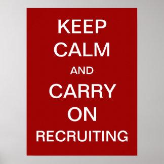 Póster Guarde la calma y continúe el reclutar - hora