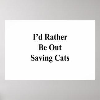 Póster Hacia fuera estaría ahorrando bastante gatos