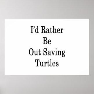 Póster Hacia fuera estaría ahorrando bastante tortugas