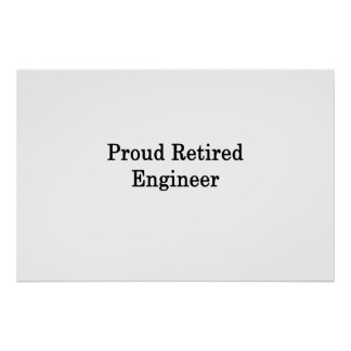 Póster Ingeniero jubilado orgulloso