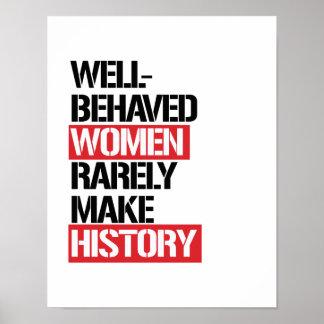 Póster Las mujeres Bien-Comportadas hacen raramente