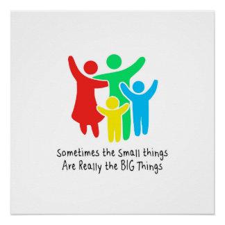 Póster Las pequeñas cosas son realmente las cosas grandes