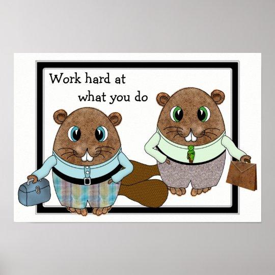 Póster Los castores trabajan difícilmente, y así que si