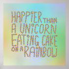 Póster Más feliz que un unicornio que come la torta en un