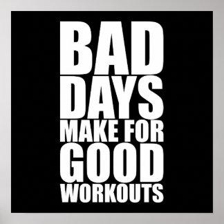 Póster Motivación del gimnasio - los malos días hacen