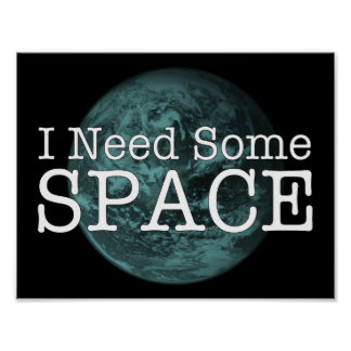Póster Necesito un poco de poster de la pared del espacio