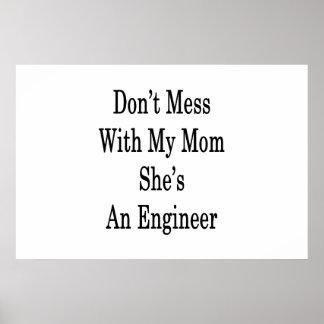 Póster No ensucie con mi mamá que ella es ingeniero