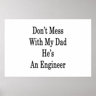 Póster No ensucie con mi papá que él es ingeniero