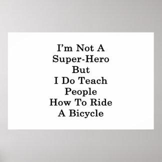 Póster No soy superhéroe sino que enseño gente a cómo a