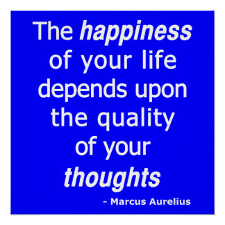 Póster ¿Pensamientos de la calidad? Entonces una vida fel
