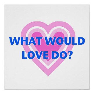 Póster ¿Qué el amor haría?