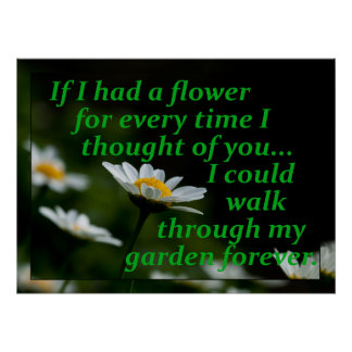 Póster Si tenía una flor para cada vez I pensado en usted
