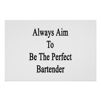 Póster Siempre objetivo a ser el camarero perfecto