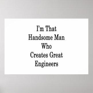 Póster Soy ese hombre hermoso que crea a grandes