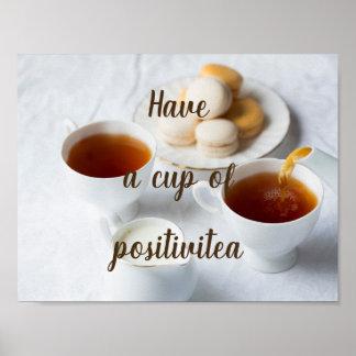 Póster Tenga una taza de positivitea