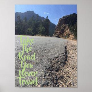 Póster Tome el camino que usted nunca viaja