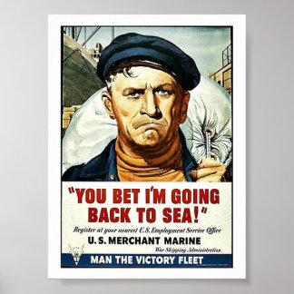 Póster ¡Usted apostó que estoy volviendo al mar!
