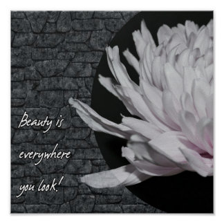 Póster ¡Usted puede encontrar belleza dondequiera!