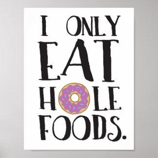 Póster Yo como solamente humor de la comida de las