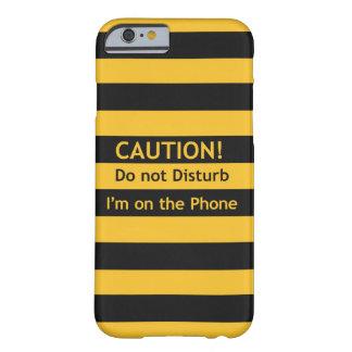 ¡Precaución! Funda Barely There iPhone 6