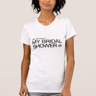 Pregúnteme acerca de mi ducha nupcial camisetas