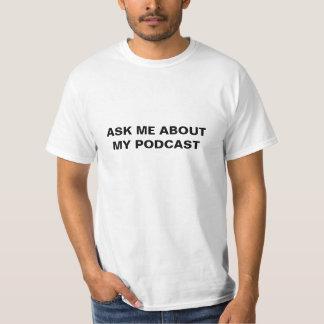 Pregúnteme acerca de mi podcast camisas