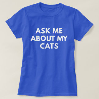 Pregúnteme acerca de mis gatos (la camiseta de las
