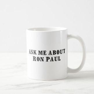 ¡Pregúnteme acerca de Ron Paul! Taza De Café