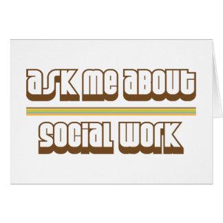Pregúnteme acerca de trabajo social tarjeta de felicitación