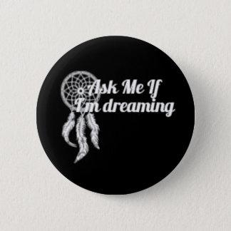 Pregúnteme si estoy soñando el botón negro de 2,25