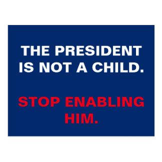 Presidente Is Not un niño. Pare el permitir de él Postal
