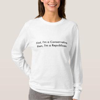 Primero, entonces soy un conservador, yo soy un camiseta
