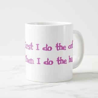 """""""Primero hago taza enorme del café"""" para los"""