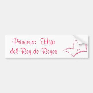 Princesa:  Hija del Rey de Reyes Pegatina Para Coche