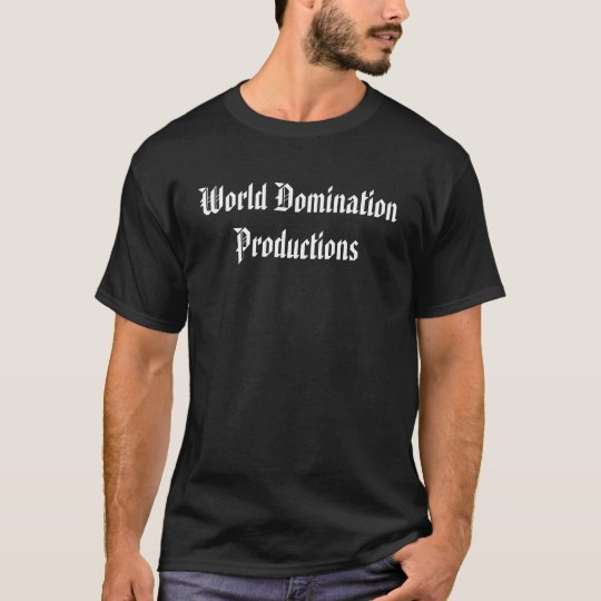 Producciones de la dominación del mundo camiseta